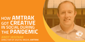 How Amtrak Got Creative in Social during the Pandemic