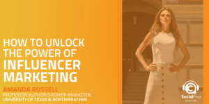 How to Unlock the Power of Influencer Marketing