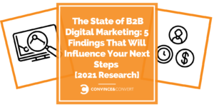The State of B2B Digital Marketing: 5 Findings That Will Influence Your Next Steps