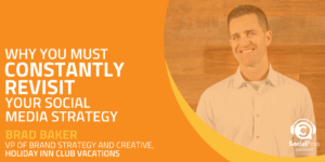 Why You Must Constantly Revisit Your Social Media Strategy