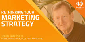 Rethinking Your Marketing Strategy with John Jantsch
