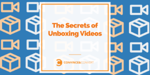 The Secrets of Unboxing Videos