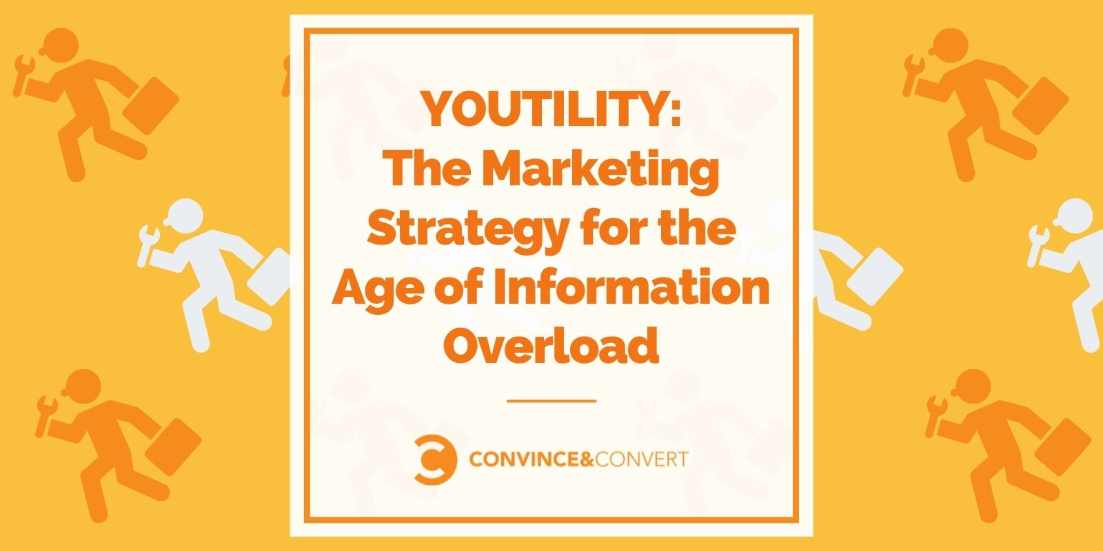 Youtility by Jay Baer – The Marketing Strategy for the Age of Information Overload