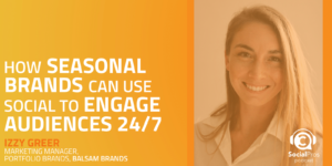 How Seasonal Brands Can Use Social to Engage Audiences 24/7