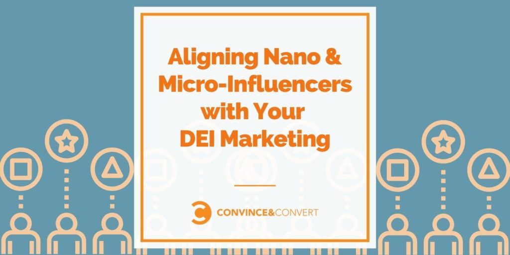 Aligning Nano & Micro-Influencers with Your DEI Marketing