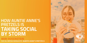 How Auntie Anne's Pretzels Is Taking Social by Storm