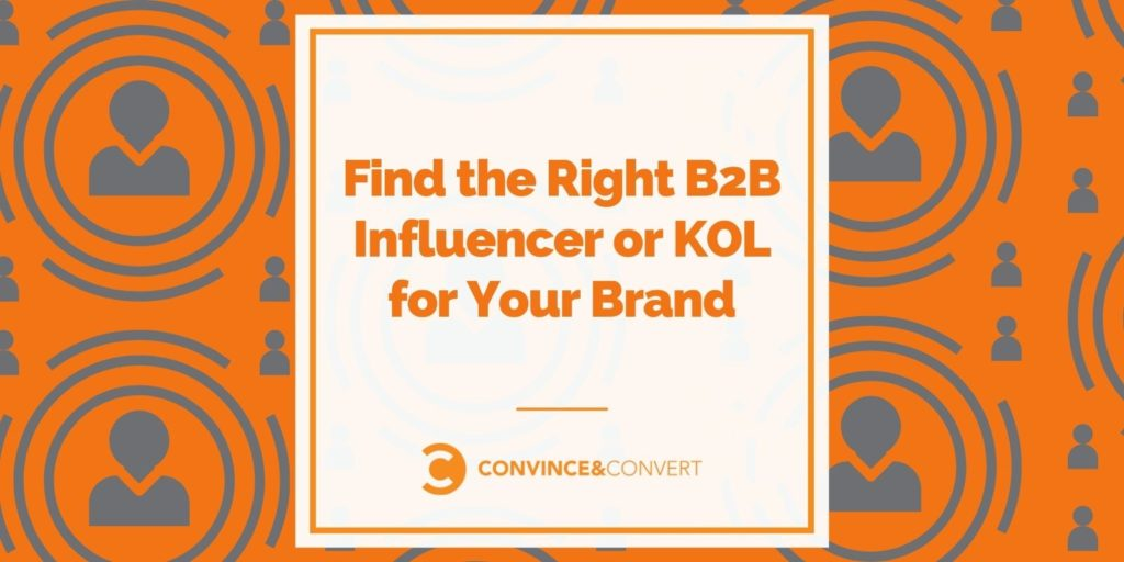 Find the Right B2B Influencer or KOL for Your Brand